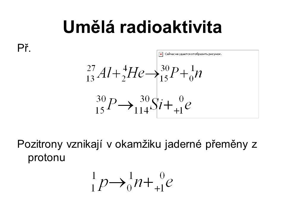 Umělá radioaktivita Př.