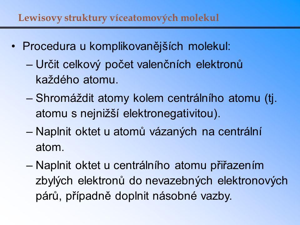Procedura u komplikovanějších molekul: