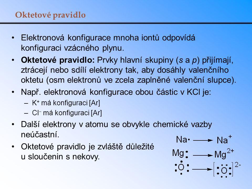 Např. elektronová konfigurace obou částic v KCl je:
