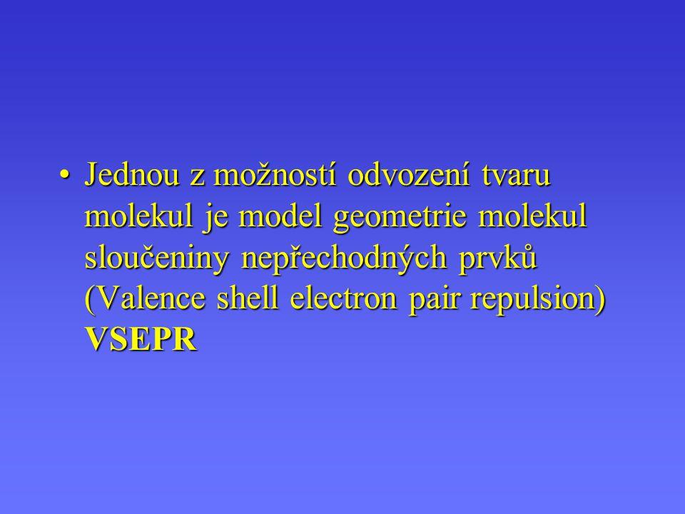 Jednou z možností odvození tvaru molekul je model geometrie molekul sloučeniny nepřechodných prvků (Valence shell electron pair repulsion) VSEPR