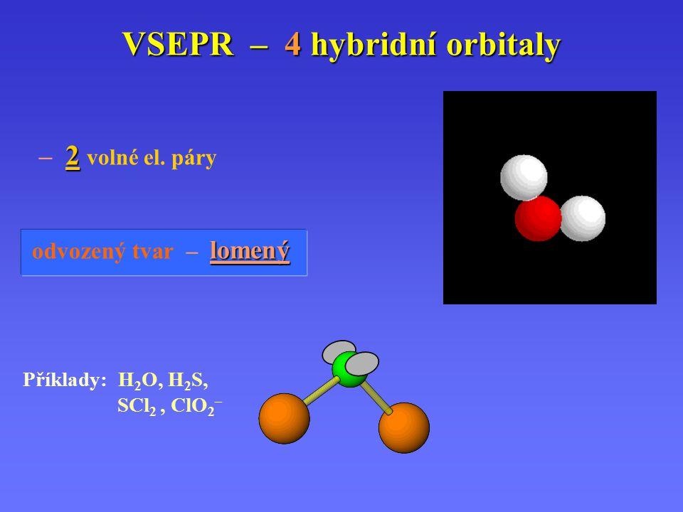 VSEPR – 4 hybridní orbitaly