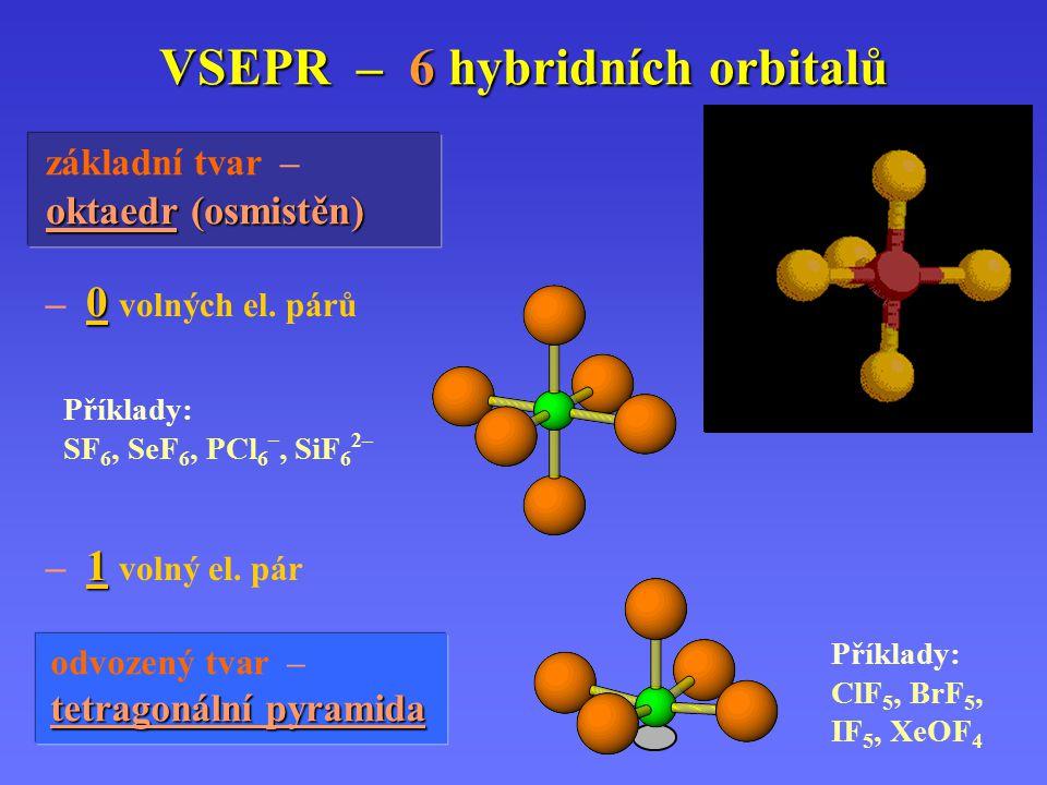 VSEPR – 6 hybridních orbitalů