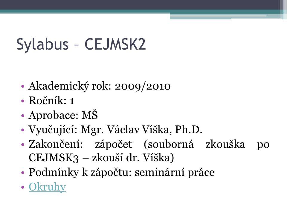 Sylabus – CEJMSK2 Akademický rok: 2009/2010 Ročník: 1 Aprobace: MŠ