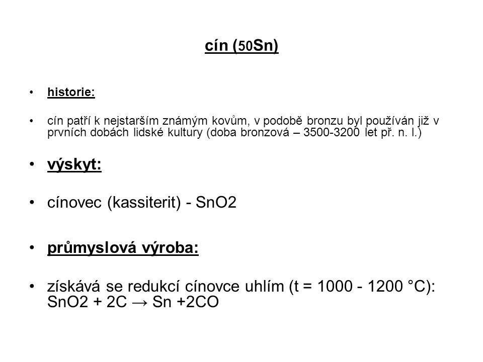cínovec (kassiterit) - SnO2 průmyslová výroba: