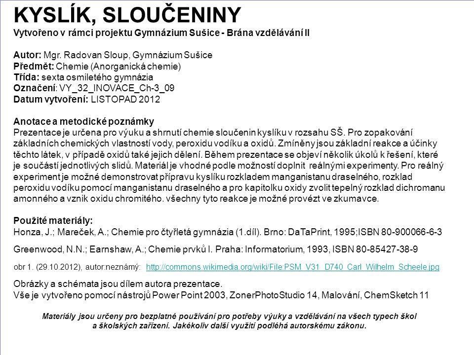 KYSLÍK, SLOUČENINY Vytvořeno v rámci projektu Gymnázium Sušice - Brána vzdělávání II. Autor: Mgr. Radovan Sloup, Gymnázium Sušice.