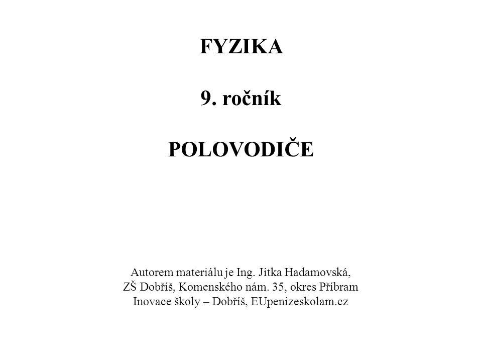 FYZIKA 9. ročník POLOVODIČE