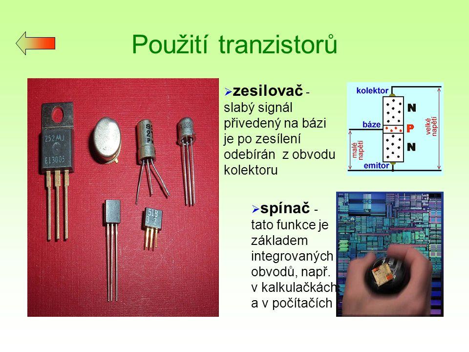 Použití tranzistorů zesilovač - slabý signál přivedený na bázi je po zesílení odebírán z obvodu kolektoru.