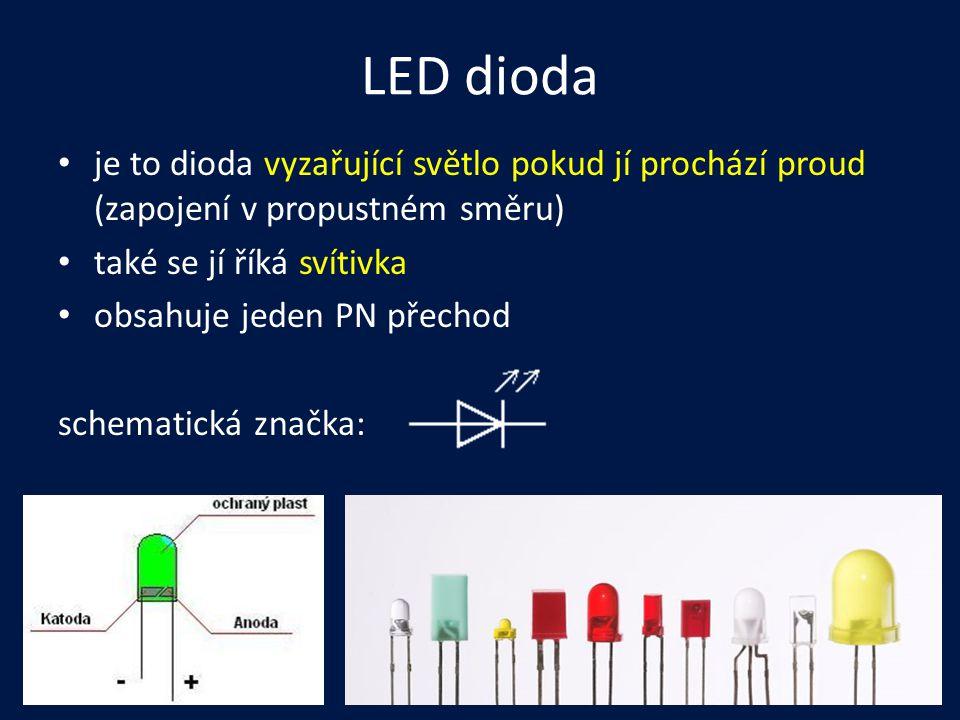 LED dioda je to dioda vyzařující světlo pokud jí prochází proud (zapojení v propustném směru) také se jí říká svítivka.