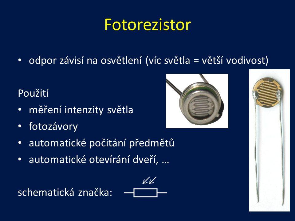 Fotorezistor odpor závisí na osvětlení (víc světla = větší vodivost)
