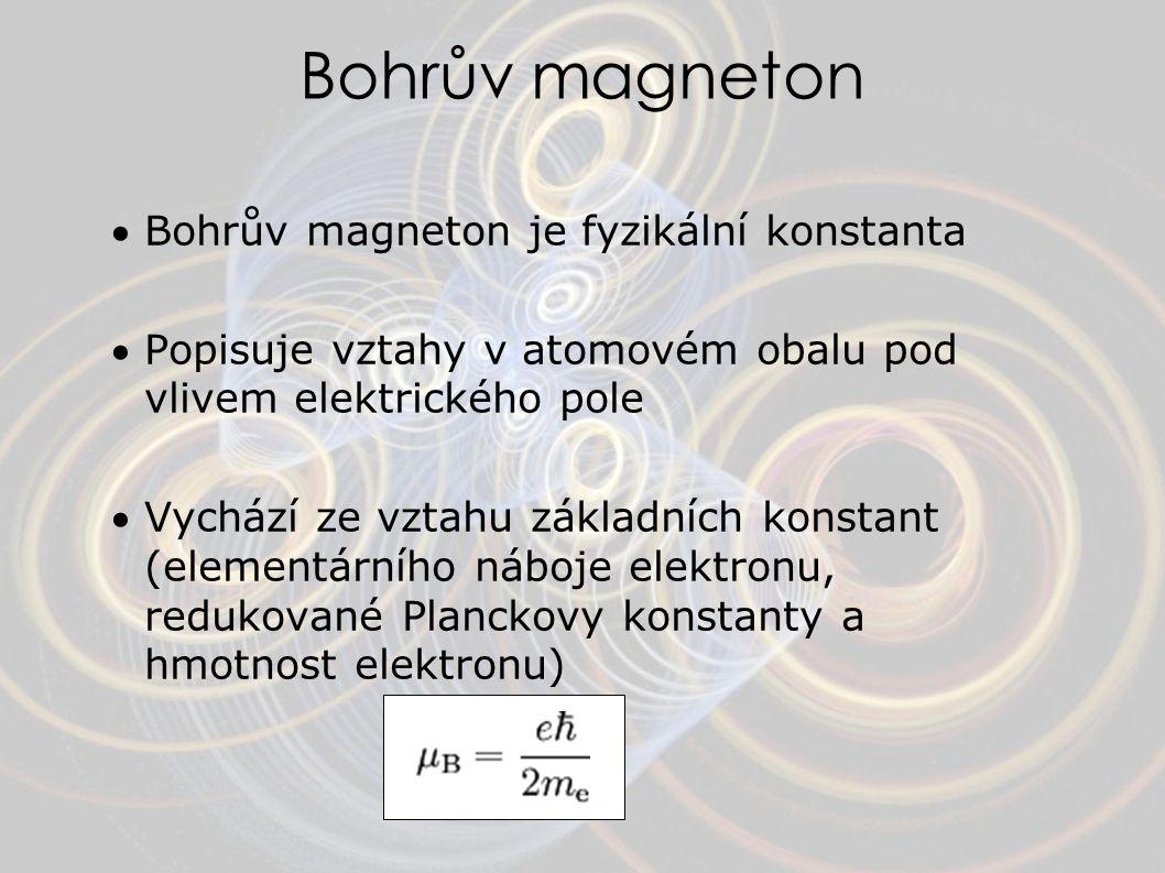 Bohrův magneton Bohrův magneton je fyzikální konstanta