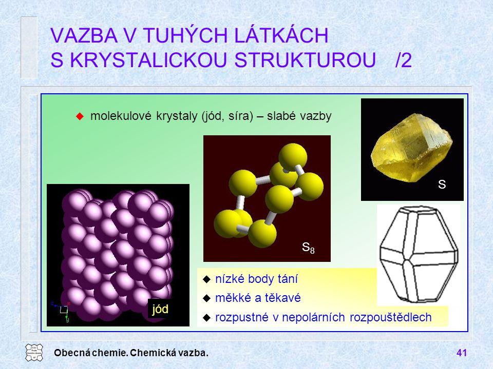 VAZBA V TUHÝCH LÁTKÁCH S KRYSTALICKOU STRUKTUROU /2