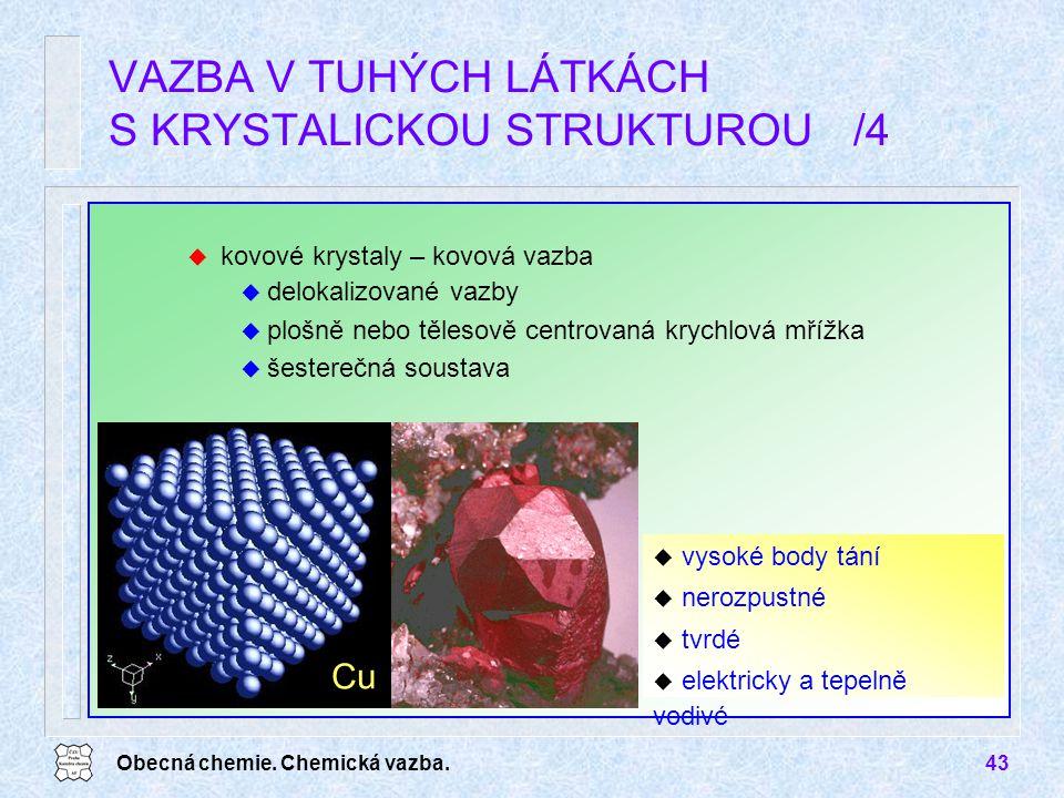 VAZBA V TUHÝCH LÁTKÁCH S KRYSTALICKOU STRUKTUROU /4
