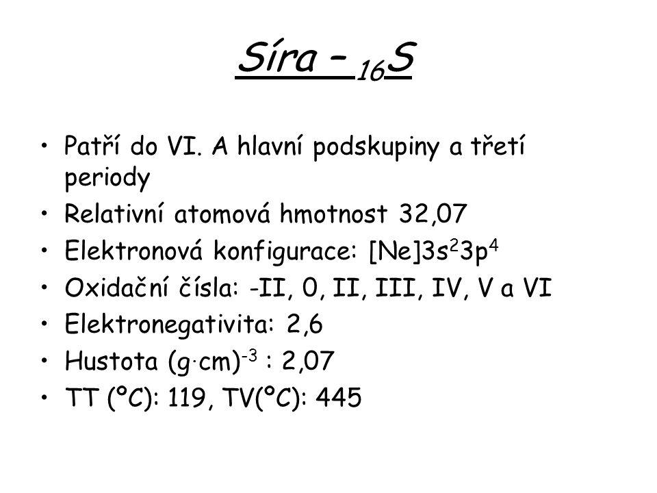 Síra – 16S Patří do VI. A hlavní podskupiny a třetí periody