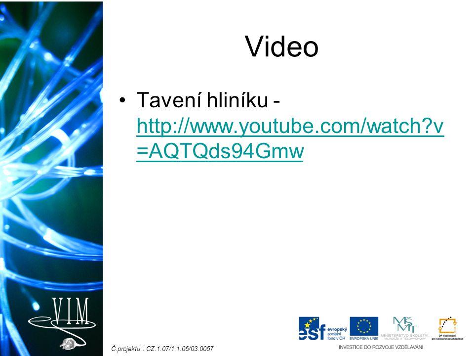 Video Tavení hliníku - http://www.youtube.com/watch v=AQTQds94Gmw