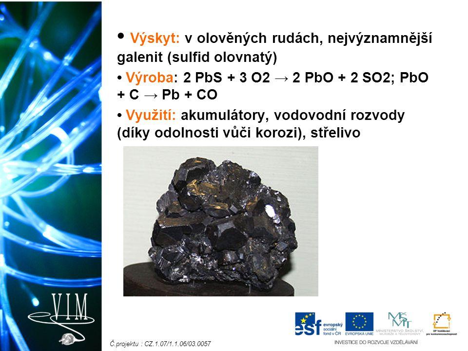 • Výskyt: v olověných rudách, nejvýznamnější galenit (sulfid olovnatý)