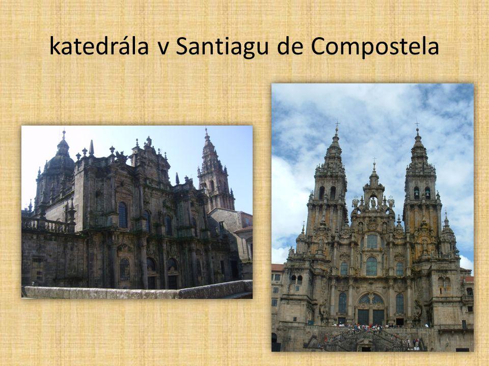 katedrála v Santiagu de Compostela