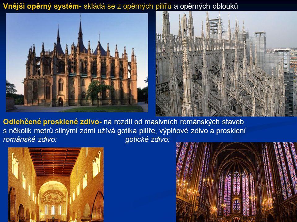 Vnější opěrný systém- skládá se z opěrných pilířů a opěrných oblouků