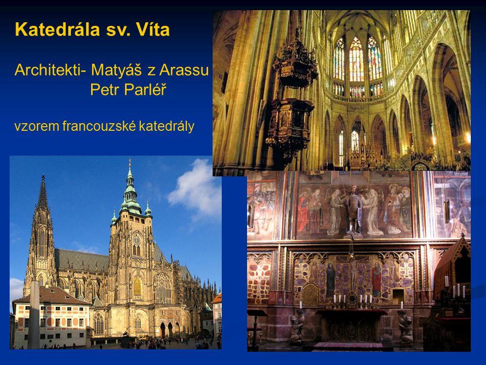 Katedrála sv. Víta Architekti- Matyáš z Arassu Petr Parléř