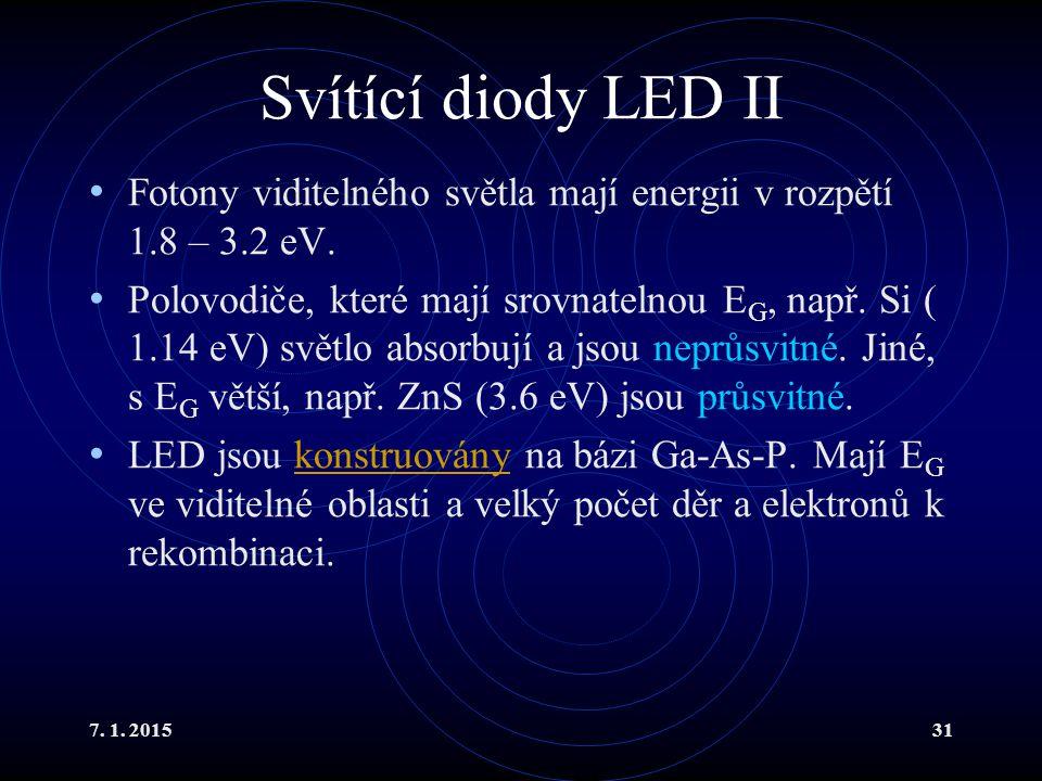 Svítící diody LED II Fotony viditelného světla mají energii v rozpětí 1.8 – 3.2 eV.