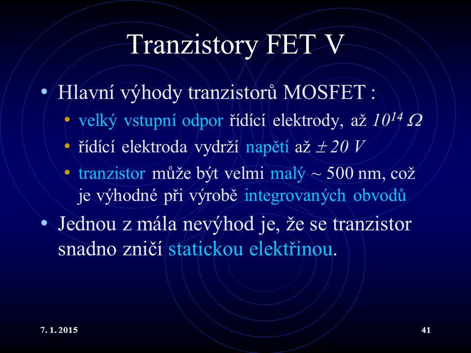 Tranzistory FET V Hlavní výhody tranzistorů MOSFET :