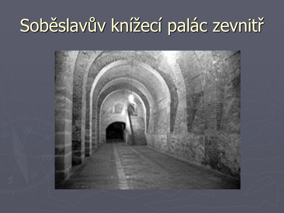 Soběslavův knížecí palác zevnitř