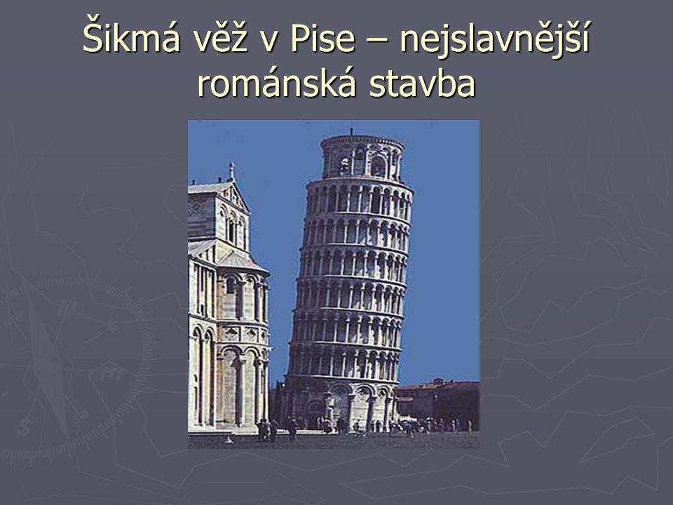 Šikmá věž v Pise – nejslavnější románská stavba