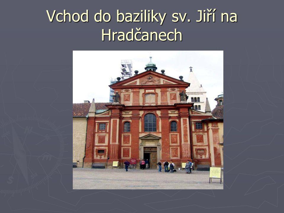 Vchod do baziliky sv. Jiří na Hradčanech
