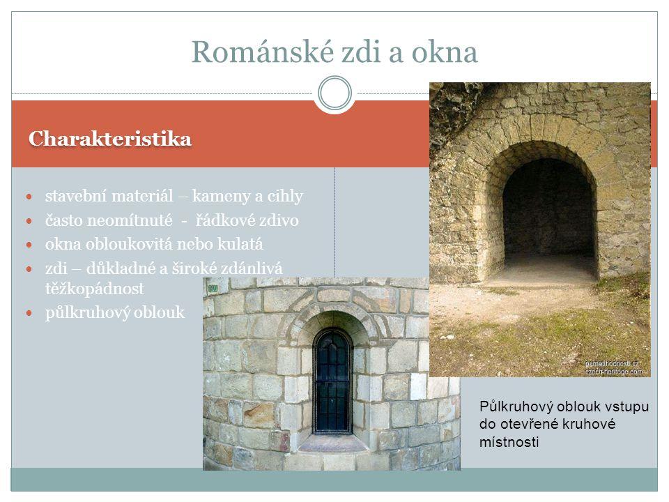 Románské zdi a okna Charakteristika stavební materiál – kameny a cihly