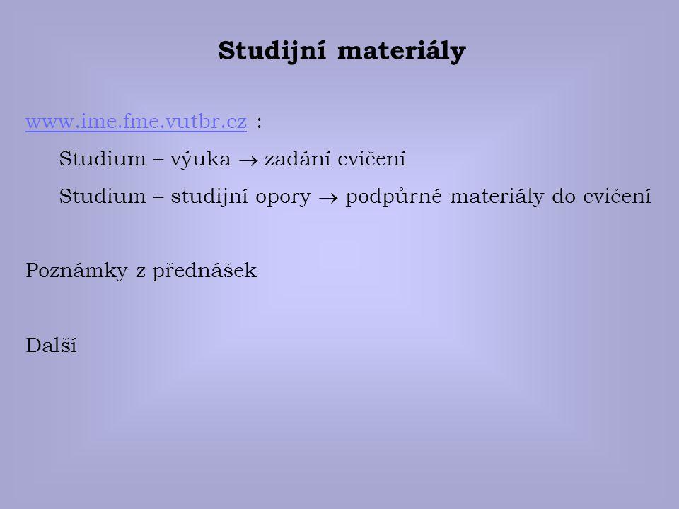 Studijní materiály www.ime.fme.vutbr.cz :