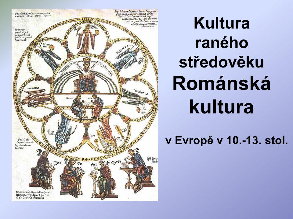 Kultura raného středověku Románská kultura