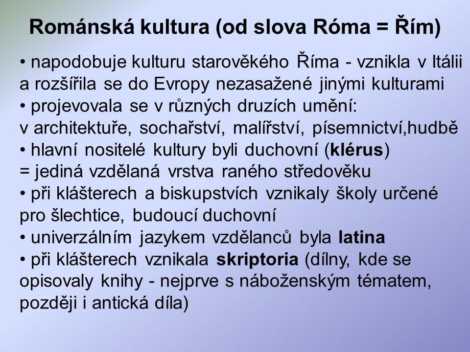 Románská kultura (od slova Róma = Řím)