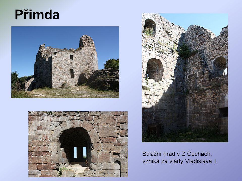 Přimda Strážní hrad v Z Čechách, vzniká za vlády Vladislava I.