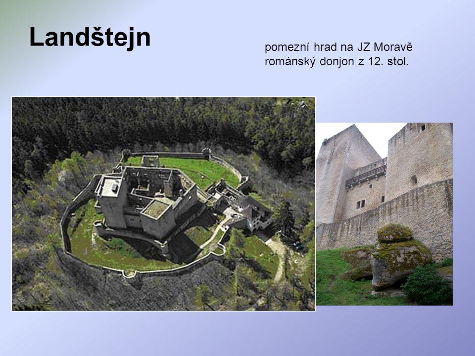 Landštejn pomezní hrad na JZ Moravě románský donjon z 12. stol.