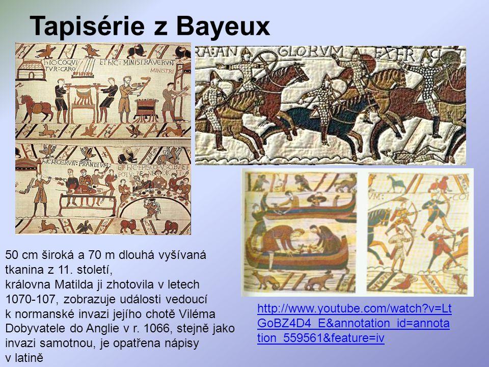 Tapisérie z Bayeux 50 cm široká a 70 m dlouhá vyšívaná tkanina z 11. století,