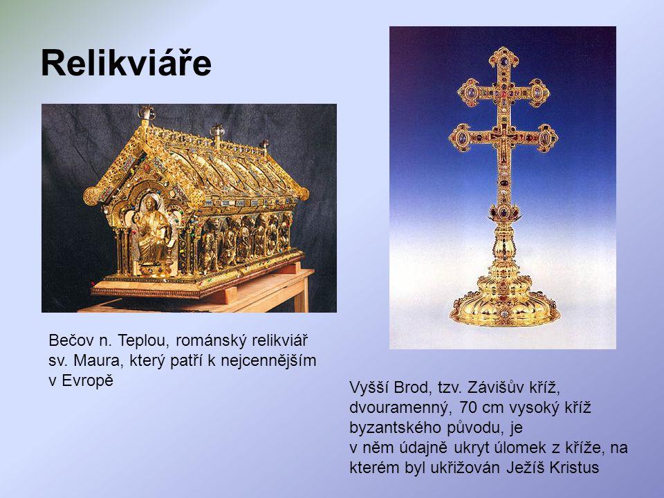 Relikviáře Bečov n. Teplou, románský relikviář sv. Maura, který patří k nejcennějším v Evropě.
