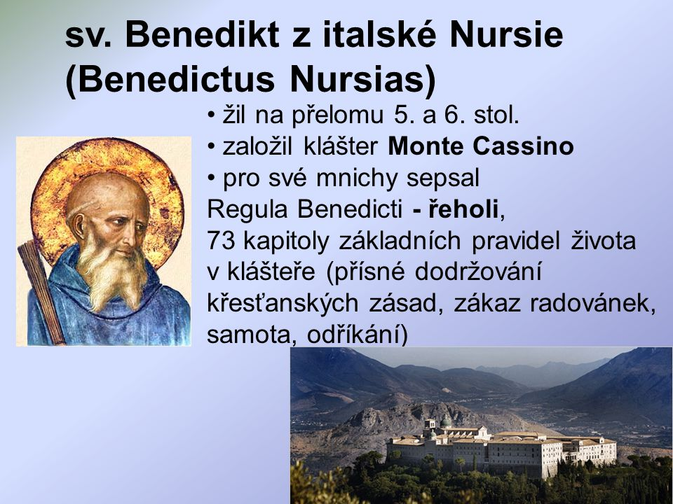 sv. Benedikt z italské Nursie (Benedictus Nursias)