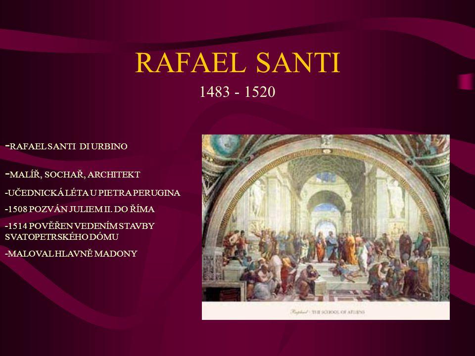 RAFAEL SANTI 1483 - 1520 -RAFAEL SANTI DI URBINO