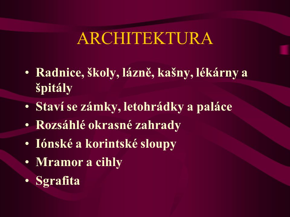 ARCHITEKTURA Radnice, školy, lázně, kašny, lékárny a špitály