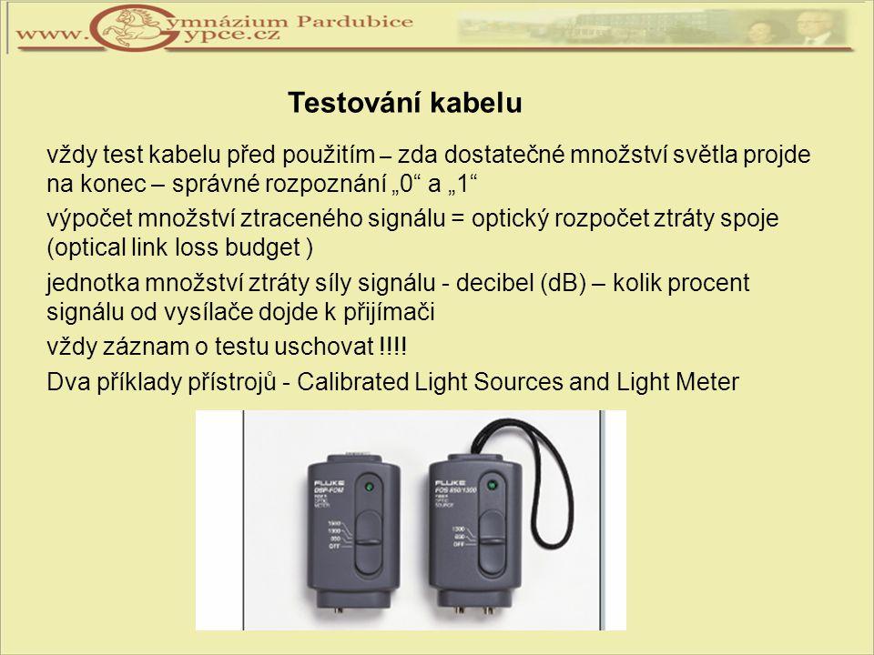 """Testování kabelu vždy test kabelu před použitím – zda dostatečné množství světla projde na konec – správné rozpoznání """"0 a """"1"""