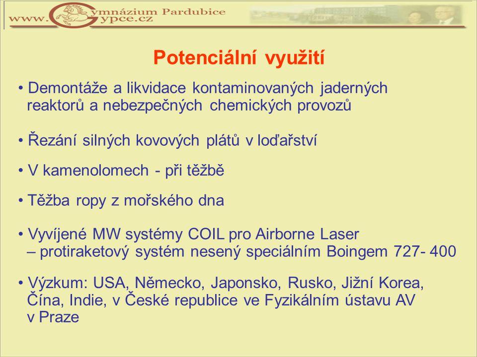 Potenciální využití Demontáže a likvidace kontaminovaných jaderných reaktorů a nebezpečných chemických provozů.
