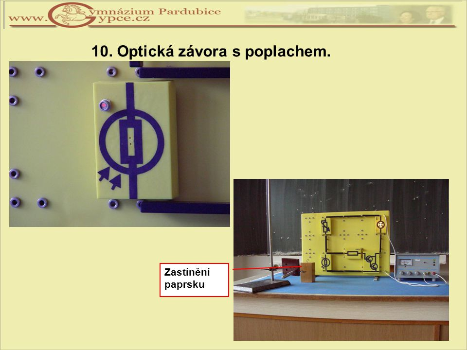10. Optická závora s poplachem.