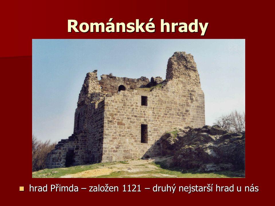 Románské hrady hrad Přimda – založen 1121 – druhý nejstarší hrad u nás