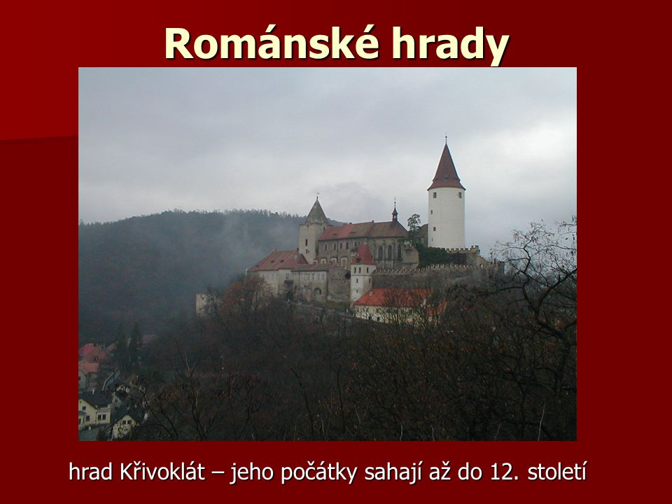 Románské hrady hrad Křivoklát – jeho počátky sahají až do 12. století