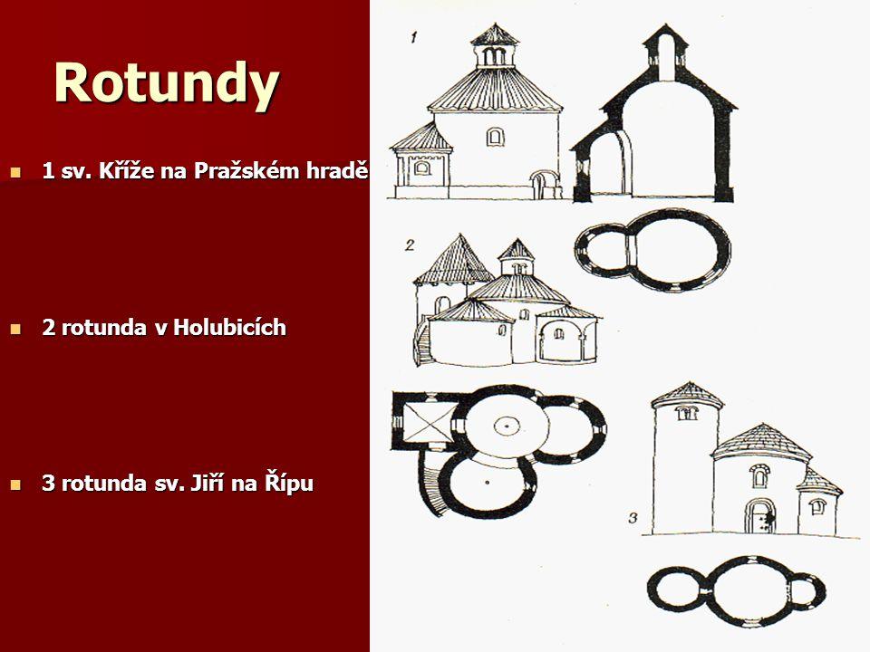 Rotundy 1 sv. Kříže na Pražském hradě 2 rotunda v Holubicích