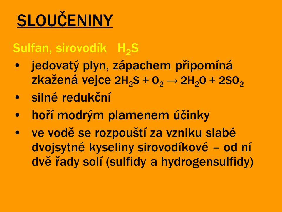 SLOUČENINY Sulfan, sirovodík H2S