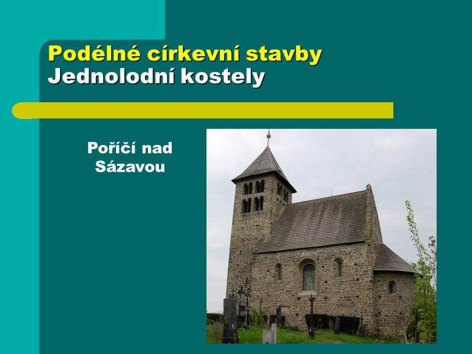 Podélné církevní stavby Jednolodní kostely