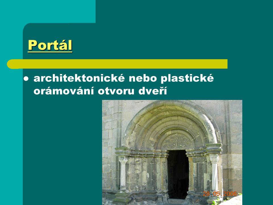 Portál architektonické nebo plastické orámování otvoru dveří