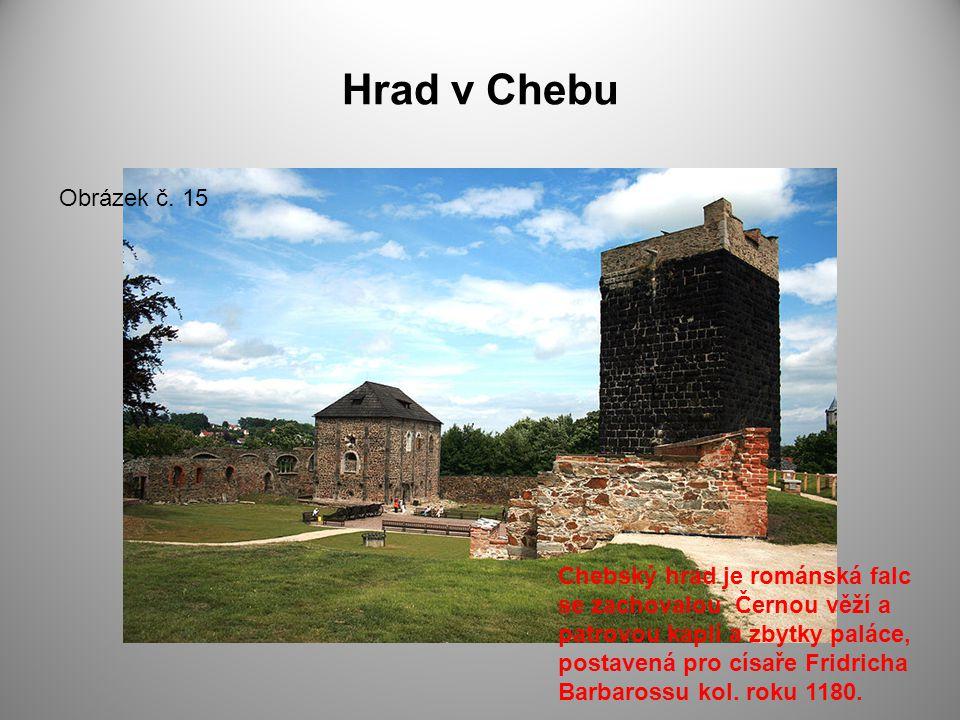 Hrad v Chebu Obrázek č. 15.