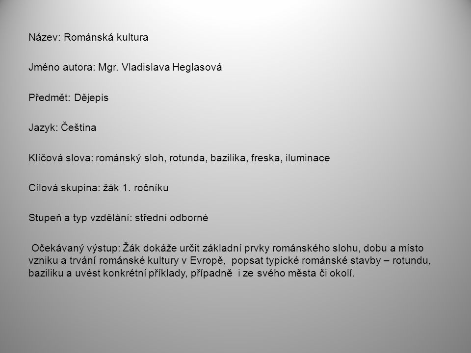 Název: Románská kultura Jméno autora: Mgr