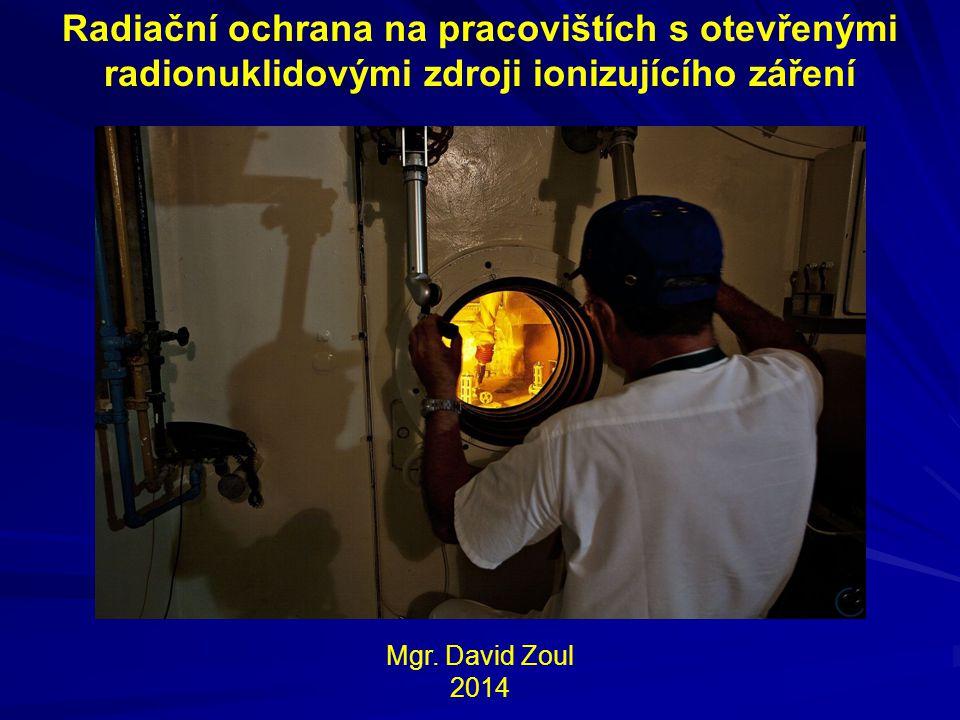 Radiační ochrana na pracovištích s otevřenými radionuklidovými zdroji ionizujícího záření
